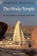 The Hindu Temple: An Introduction to Its Meaning and Forms