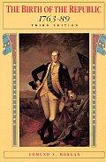 Birth Of The Republic 1763 89 3rd Edition