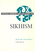 Textual Sources for the Study of Sikhism (Textual Sources for the Study of Religion)