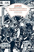 Japan: The Intellectual Foundations of Modern Japanese Politics (Phoenix Book)
