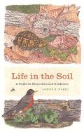 Life in the Soil: A Guide for Naturalists and Gardeners Cover