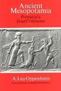 Ancient Mesopotamia: Portrait of a Dead Civilization