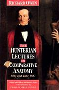 Hunterian Lectures in Comparative Anatomy May & June 1837