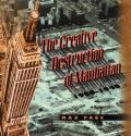 Creative Destruction of Manhattan 1900 1940