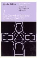 Christian Tradition, Volume 3 : Growth of Medieval Theology (600-1300) (80 Edition) Cover