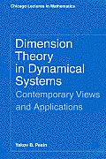Dimension Theory in Dynamical Systems: Contemporary Views and Applications Cover