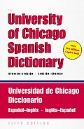 The University of Chicago Spanish Dictionary: Spanish-English, English-Spanish