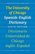 The University of Chicago Spanish-English Dictionary, Sixth Edition: Diccionario Universidad de Chicago Ingles-Espanol, Sexta Edicion