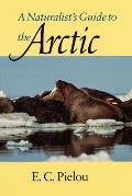 Naturalist's Guide To the Arctic (94 Edition)