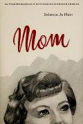 Mom: The Transformation of Motherhood in Modern America Cover