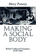 Making a Social Body : British Cultural Formation, 1830-1864 (95 Edition)