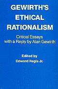 Gewirths Ethical Rationalism Critical Es