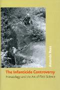 The Infanticide Controversy: Primatology and the Art of Field Science