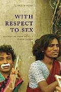 With Respect To Sex : Negotiating Hijra Identity in South India (05 Edition)