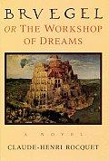 Bruegel Or The Workshop Of Dreams