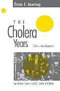 Cholera Years The United States in 1832 1849 & 1866