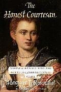 Honest Courtesan Veronica Franco Citizen & Writer in Sixteenth Century Venice