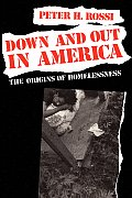 Down & Out in America The Origins of Homelessness