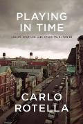 Playing in Time Essays Profiles & Other True Stories