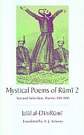 Mystical Poems of Rumi 2 Second Selection Poems 201 400