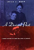 Desired Past A Short History of Same Sex Love in America