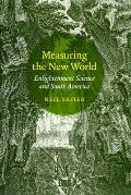 Measuring the New World: Enlightenment Science and South America