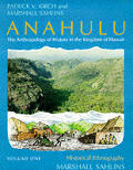 Anahulu: The Anthropology Of History In The Kingdom Of Hawaii, Volume 1: Historical Ethnography by Patrick V. Kirch