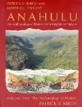Anahulu: The Anthropology Of History In The Kingdom Of Hawaii, Volume 2: The Archaeology Of History (Anahulu) by Patrick V. Kirch