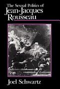 Sexual Politics Of Jean Jacques Rousseau