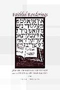 Faithful Renderings: Jewish-Christian Difference and the Politics of Translation