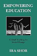 Empowering Education : Critical Teaching for Social Change (92 Edition)