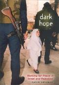 Dark Hope Working for Peace in Israel & Palestine