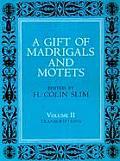 Gift of Madrigals & Motets Volume 2 Transcriptions