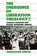 Emergence of Liberation Theology Radical Religion & Social Movement Theory