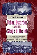 Urban Disorder & the Shape of Belief The Great Chicago Fire the Haymarket Bomb & the Model Town of Pullman