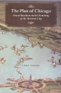 Plan of Chicago Daniel Burnham & the Remaking of the American City
