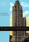 The Chicago Tribune Tower Competition: Skyscraper Design and Cultural Change in the 1920s