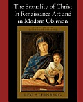 Sexuality of Christ in Renaissance Art and in Modern Oblivion (2ND 96 Edition)