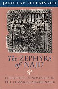 The Zephyrs of Najd: The Poetics of Nostalgia in the Classical Arabic Nasib