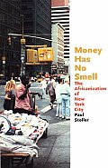 Money Has No Smell The Africanization of New York City