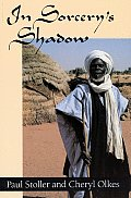 In Sorcerys Shadow A Memoir of Apprenticeship Among the Songhay of Niger