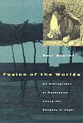 Fusion of the Worlds: An Ethnography of Possession Among the Songhay of Niger Cover