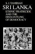 Sri Lanka Ethnic Fratricide & the Dismantling of Democracy