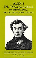Alexis de Tocqueville on Democracy, Revolution, and Society (Heritage of Sociology) Cover