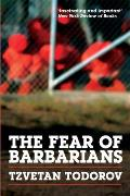 Fear of Barbarians Beyond the Clash of Civilization