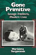 Gone Primitive: Savage Intellects, Modern Lives