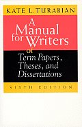 Manual for Writers of Term Papers Theses & Dissertations 6th Edition