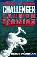 Challenger Launch Decision Risky Technology Culture & Deviance at NASA