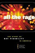 All the Rage: The Story of Gay Visibility in America Cover