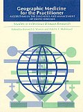 Geographic Medicine for the Practitioner: Algorithms in the Diagnosis and Management of Exotic Diseases